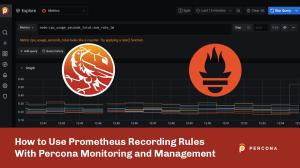 Prometheus Recording Rules Percona Monitoring and Management