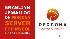 jemalloc on Percona Server for MySQL