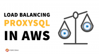 Load Balancing ProxySQL in AWS