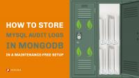 Store MySQL Audit Logs in MongoDB
