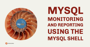 Monitoring Using the MySQL Shell