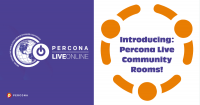 Percona Live Online Community Rooms