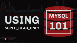 MySQL 101 super_read_only