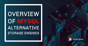 MySQL Alternative Storage Engines