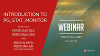Percona Webinar Introduction to pg_stat_monitor