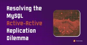 MySQL Active-Active Replication Dilemma