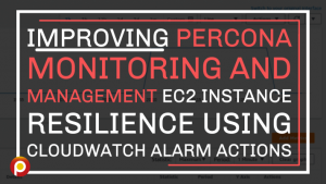 Percona Monitoring and Management EC2 Instance Resilience Using CloudWatch