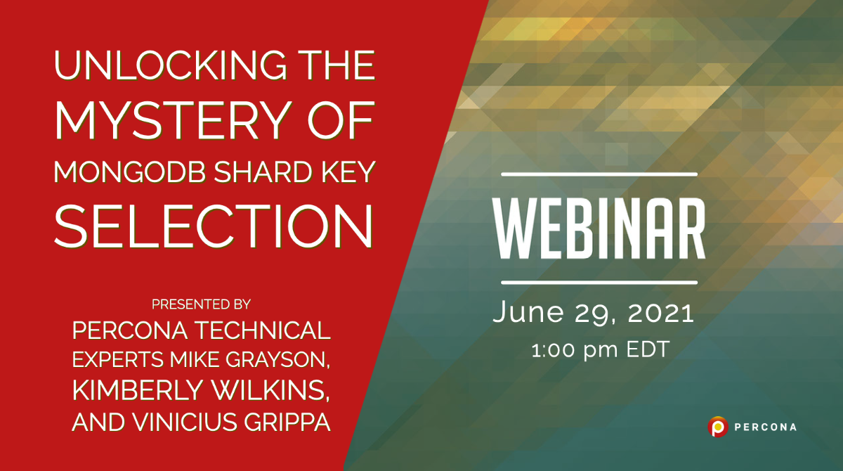 Webinar June 29: Unlocking the Mystery of MongoDB Shard Key Selection