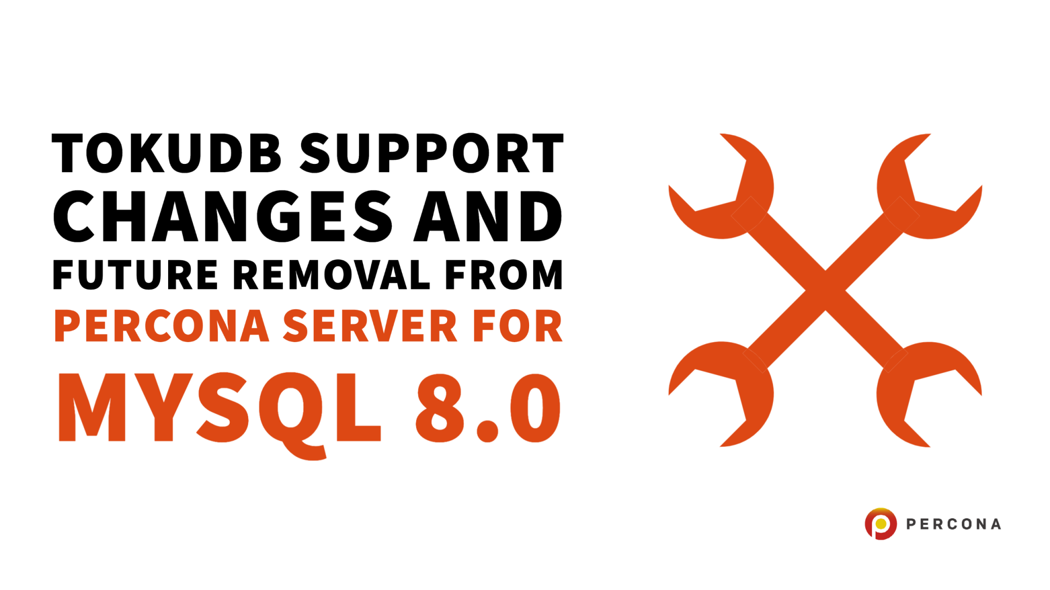 Heads-Up: TokuDB Support Changes and Future Removal from Percona Server for MySQL 8.0