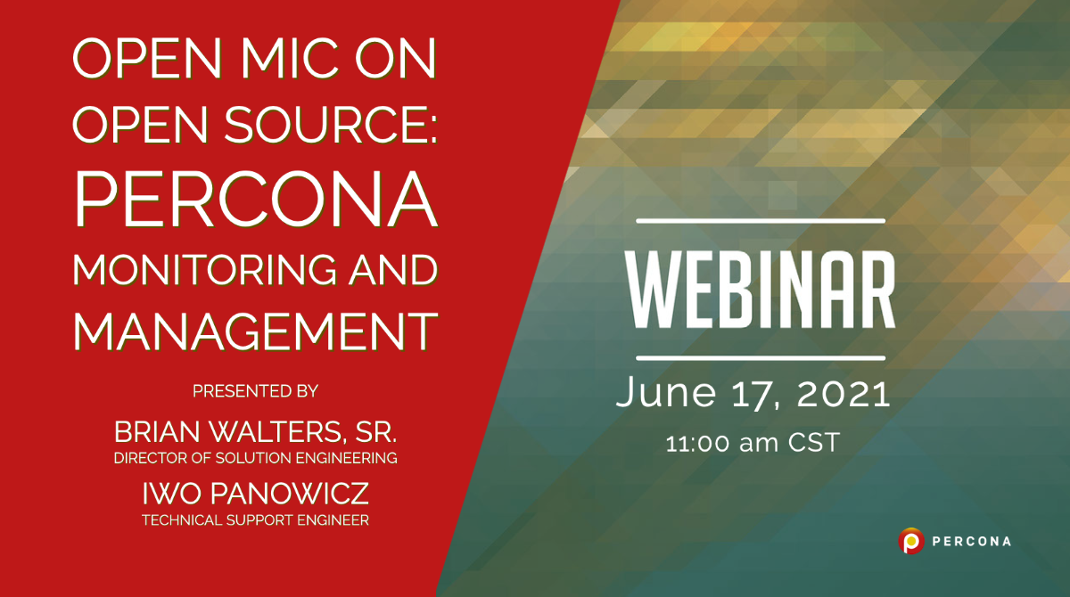 Webinar June 17: Open Mic on Open Source – Percona Monitoring and Management