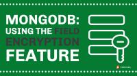 MongoDB Field Encryption