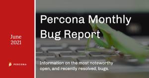 Percona June 2021 Bug Report