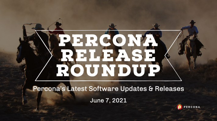 Completed Features in Percona Monitoring and Management, Updated Percona Distribution for MongoDB: Release Roundup June 7, 2021