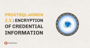 ProxySQL-Admin 2.x Encryption of Credential Information