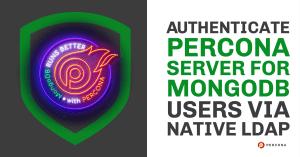 Authenticate Percona Server for MongoDB Users via Native LDAP