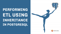 ETL Using Inheritance in PostgreSQL