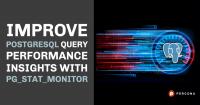 Improve PostgreSQL Query Performance pg_stat_monitor
