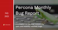July 2021 Percona Bug Report