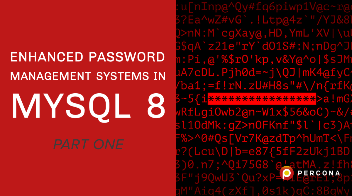 https://www.percona.com/blog/wp-content/uploads/2021/09/Enhanced-Password-Management-Systems-in-MySQL.png