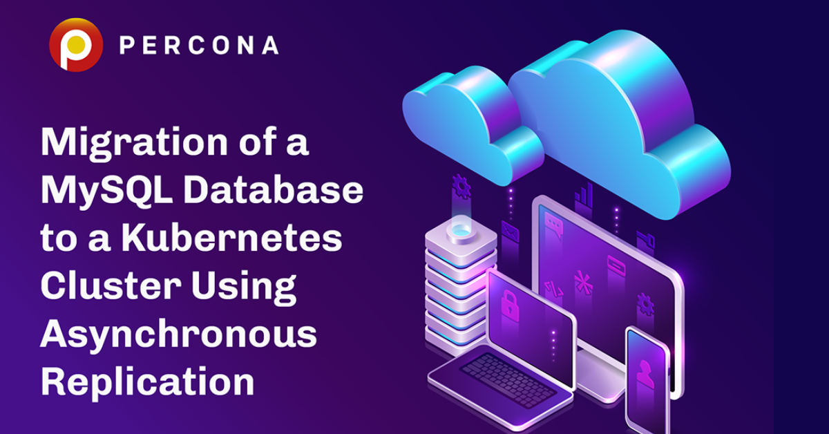 https://www.percona.com/blog/wp-content/uploads/2021/09/Migration-of-a-MySQL-Database-to-a-Kubernetes-Cluster-Using-Asynchronous-Replication.png