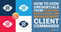 Hide Credentials from Percona Monitoring and Management Client Commands