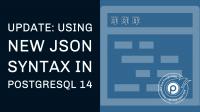 JSON Syntax PostgreSQL 14