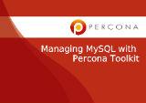 Managing MySQL with Percona Toolkit