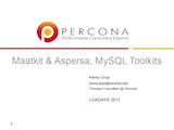 LOADAYS 2011, April 11-14, 2011: Maatkit & Aspersa, MySQL Toolkits