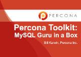 Percona Toolkit: MySQL Guru in a Box