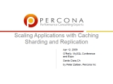 UC2010 Scaling Applications with Caching Sharding and Replication