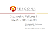 O'Reilly MySQL Conference and Expo, April 11-14, 2011: Diagnosing Failures in MySQL Replication