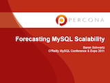 O'Reilly MySQL Conference and Expo, April 11-14, 2011: Forecasting MySQL Scalability