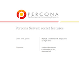 O'Reilly MySQL Conference and Expo, April 11-14, 2011: Percona Server: secret features
