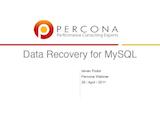 Percona Webinar, April 26, 2011: Data Recovery for MySQL