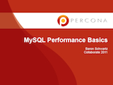 Collaborate 2011, April 2011: MySQL Performance Basics