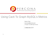 Collaborate 2011, April 2011: Using Cacti To Graph MySQL's Metrics