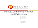 OSCON 2009: MySQL Community Patches and Extensions