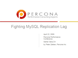 Percona Performance Conference 2009: Fighting MySQL Replication Lag