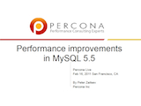 Percona Live SF, February 16, 2011: Performance improvements in MySQL 5.5