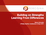 O'Reilly MySQL Conference and Expo, April 11-14, 2011: Building on Strengths Learning From Differences