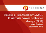 Building a High Availability MySQL Cluster with Percona Replication Manager (PRM)