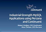 Industrial-Strength MySQL Applications Using Percona and Continuent
