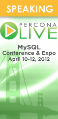 Percona Live MySQL User's Conference, San Francisco, April 10-12th, 2012