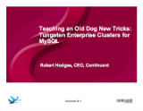 Teaching an Old Dog New Tricks:  Tungsten Enterprise Clusters for MySQL
