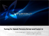 Tuning For Speed - Percona Server and Fusion-io